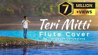 Teri Mitti flute cover instrumental | kesari | Divyansh  Shrivastava |akshay kumar& parineeti chopra