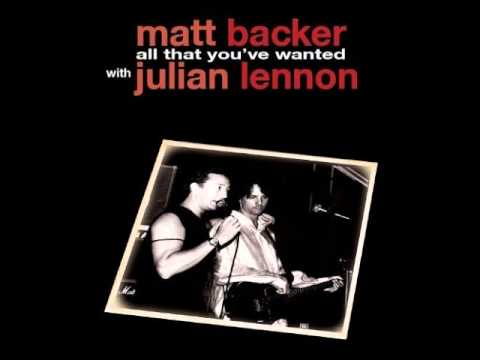 Matt Backer With Julian Lennon All That You've Wanted