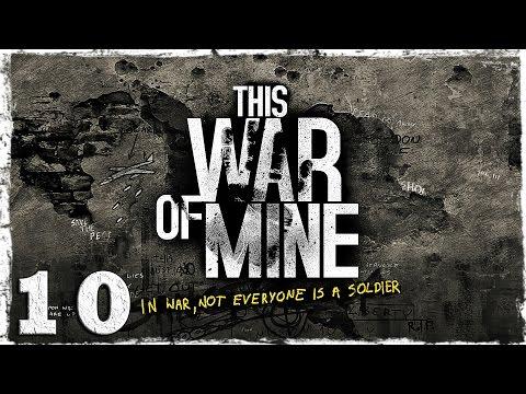 Смотреть прохождение игры This War Of Mine. #10: Не самый лучший поступок.