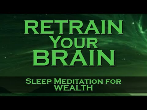 Retrain Your Brain for WEALTH ~ Listen Nightly as you fall ASLEEP