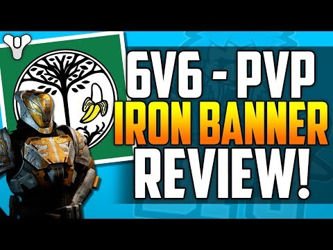 Destiny 2 - IRON BANNER 6v6 PvP Review! Does It Suck? THE TRUTH!