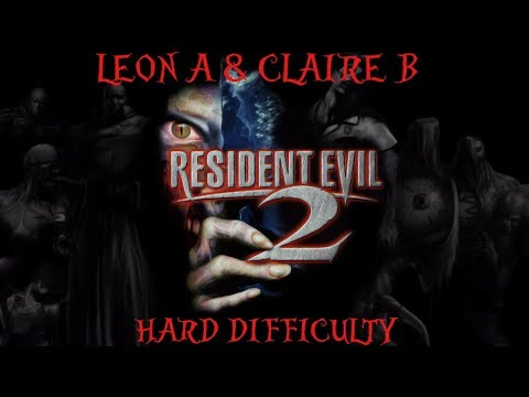 Resident Evil 2 - Leon A & Claire B - HARD MODE - PC