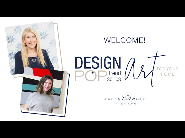 Karen B Wolf Design Pop Trend Series: Art For Your Home