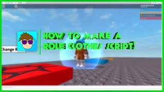 ROBLOX: How to Make a Role Clothes Script!