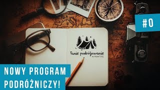 Tanie podróżowanie w praktyce - nowy program!