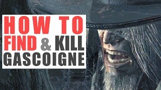 Father Gascoigne's Location and How To Best Him - Bloodborne