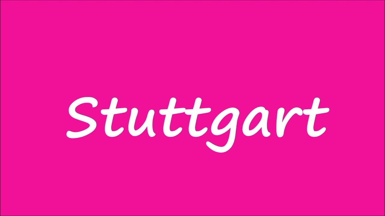 How to Pronounce Stuttgart Correctly in German