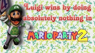 Mario Party 2 - Luigi wins by doing absolutely nothing