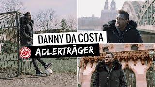 Adlerträger | Danny Da Costa Backstage | Eintracht Frankfurt
