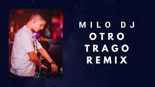 OTRO TRAGO X SECH X MILO DJ [CACHENGUETON]