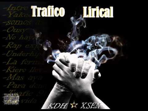 KDH FT XSEN   TraficoLirical 2014 Disco Completo
