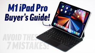M1 iPad Pro Buyer's Guide - DON'T Make these 7 Mistakes!
