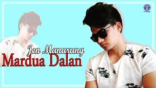 Download Lagu Mardua Dalan (Official Video Lirik) - Jen Manurung mp3