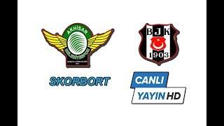 Skorbort / Akhisar Bld - Beşiktaş  ilk yarı 13 nisan 2018
