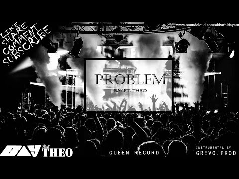BAY feat. T.H.E.O - PROBLEM (Video Lyrics)