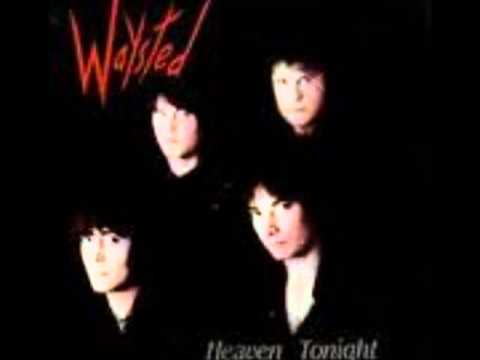 "WAYSTED""Heaven tonight"""