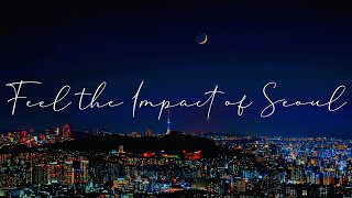 Feel the Impact of Seoul