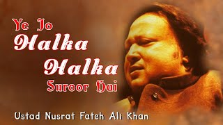 Ye Jo Halka Halka Saroor Hai Super Hit Romantic Song by Ustad Nusrat Fateh Ali Khan