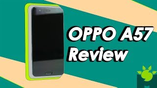 "OPPO A57 Review - A New ""Budget"" King?"