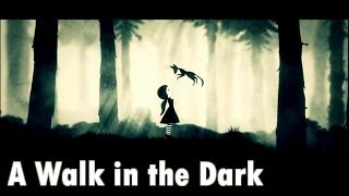 First Play: A Walk in the Dark