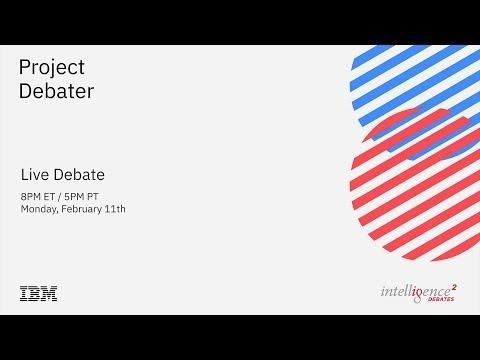 LIVE DEBATE – IBM Project Debater