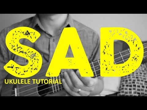 Sad -- XXXTentacion (Ukulele Tutorial) - Chords - How To Play