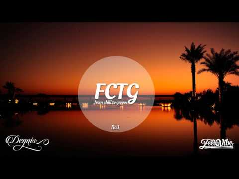 FCTG No.1 (Mixed By Dennis) Feel The Vibe