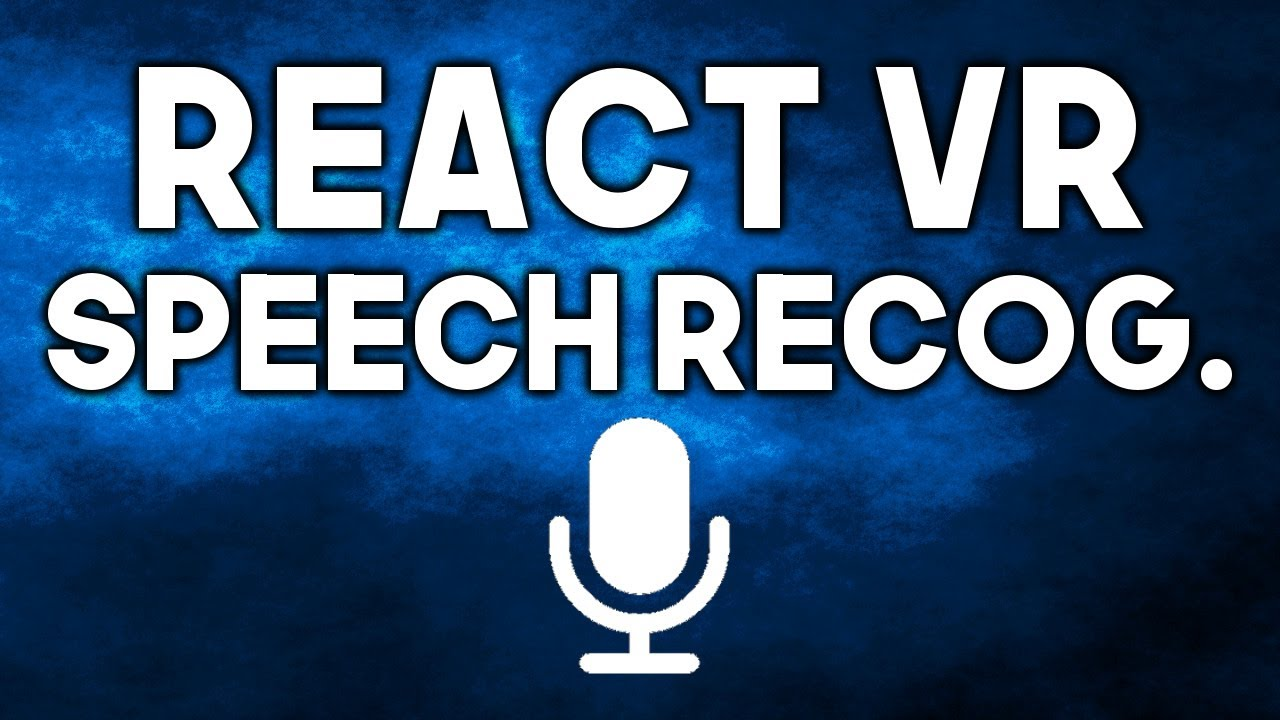 React VR Facebook Example Speech Recognition