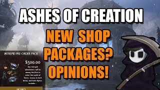 Ashes Of Creation - New Shop Packages?? OPINIONS!