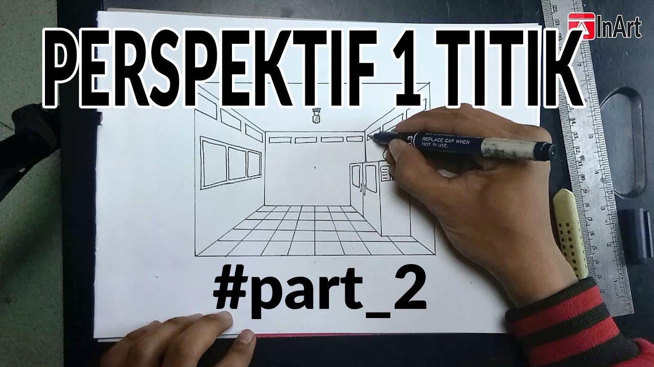 Cara Menggambar Perspektif 1 Titik Hilang Part2 Youtube