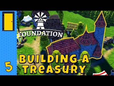Foundation - Part 5: BUILDING A TREASURY! - Let's Play Foundation Alpha