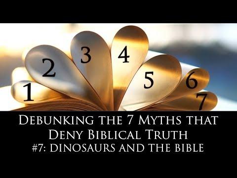Dinosaurs and the Bible ('Debunking the 7 Myths that Deny Biblical Truth' Series)