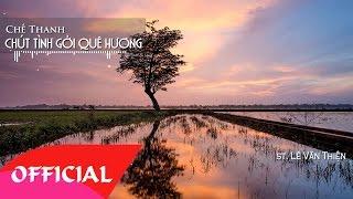 Chút Tình Gởi Quê Hương - Chế Thanh | Nhạc Trữ Tình 2017 | MV Audio