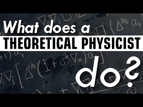 What does a theoretical physicist do?