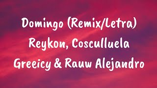 Domingo (Remix/Letra) - Reykon, Cosculluela Greeicy Y Rauw Alejandro