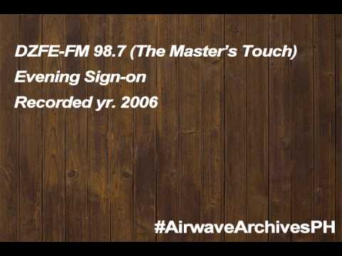 DZFE-FM 98.7 MHz The Master's Touch Evening sign-on (2006)
