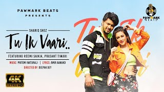 Tu ik Vaari | Official Music Video | Shariq Shez | Reemi Saikia | New Punjabi Music Video Song 2021