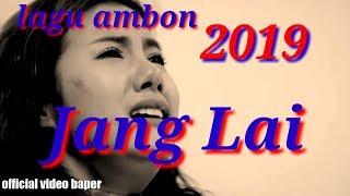 LAGU AMBON TERBARU 2019 || JANG LAI || LAGU TIMUR POPULER (OFFICIAL VIDEO BAPER) FEBY KABELEN