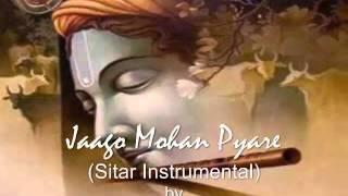 Jago Mohan Pyare (Bhairav Raag - Sitar Instrumental)