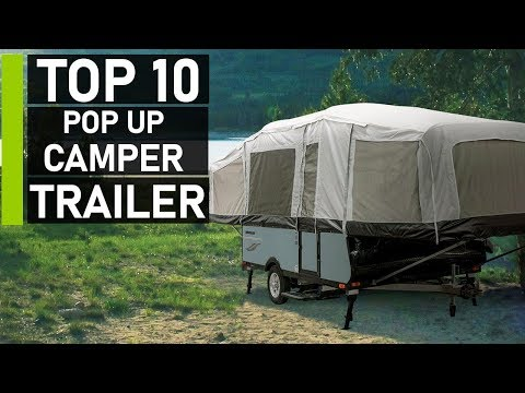 Top 10 Most Innovative Pop Up Camper Trailer On The Market