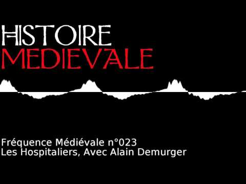 Fréquence Médiévale 023   Les Hospitaliers, Avec Alain Demurger