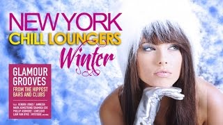 New York Chill Loungers Winter ✭ Glamour Grooves from the Hippest Bars and Clubs