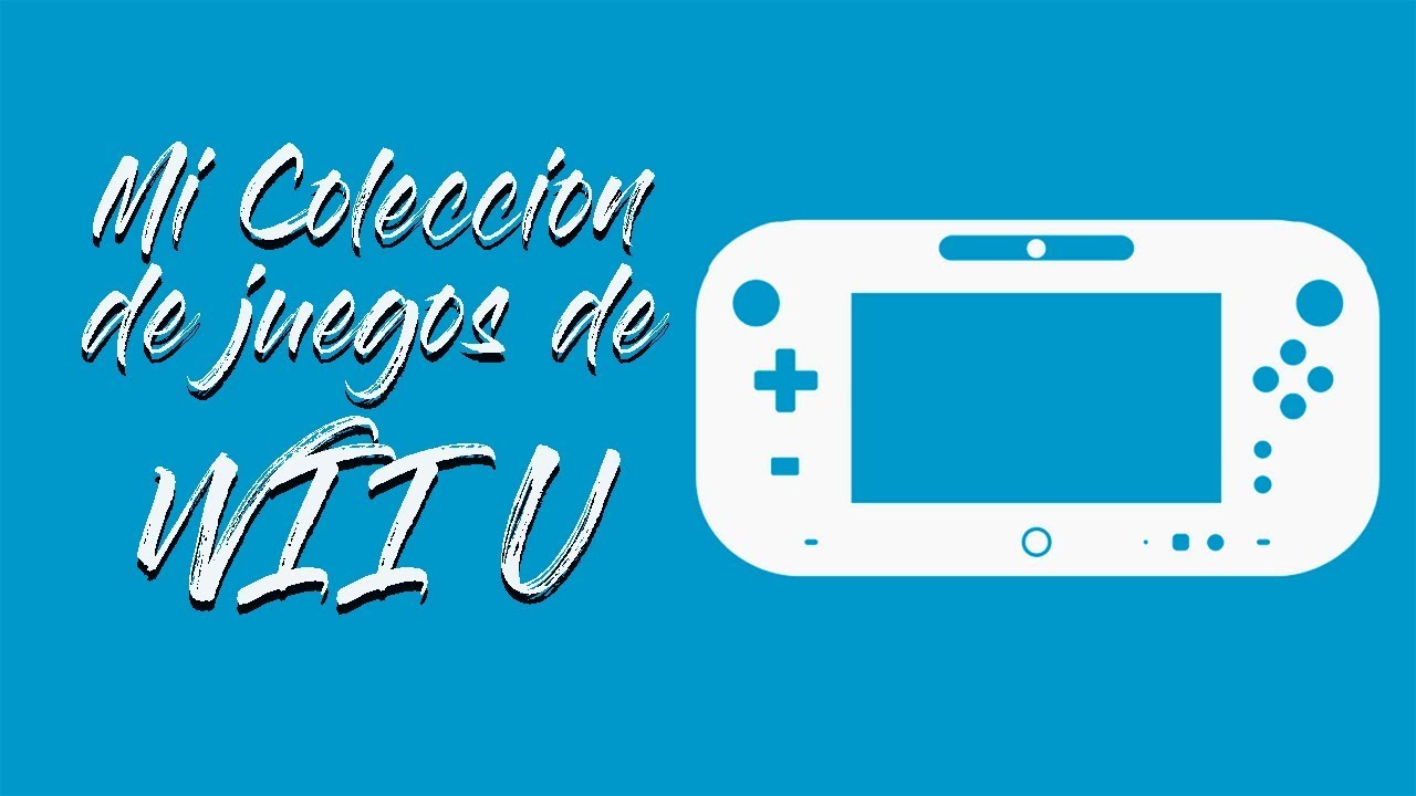 Mi Coleccion De Juegos De Nintendo Wii U Marzo 2018 Youtube