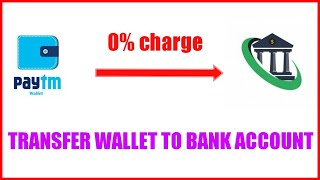 Transfer money from paytm wallet to bank account without charge | entertainment and tech knowledge