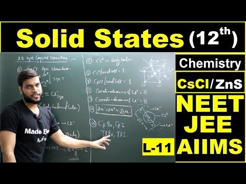 (L-11) Solid States | CsCl & ZnS Crystal Structures | NEET JEE AIIMS | By Arvind Arora