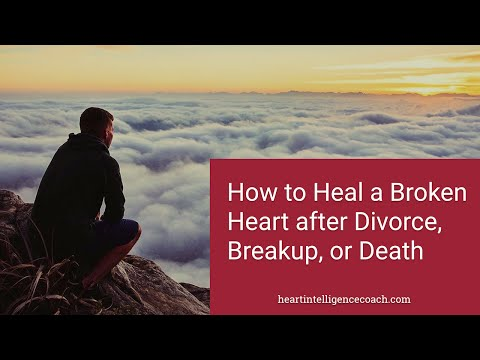 How to Heal a Broken Heart After Divorce, Breakup or Death (Monthly Webinar)