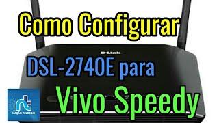 Como configurar DSL-2740E para Vivo Speedy