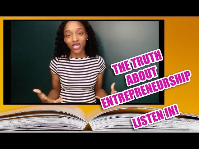 The Truth about Entrepreneurship!