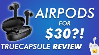 SoundPEATS TrueCapsule Review - Airpods for $30?