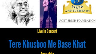 Tere Khusboo Mein Base Khat (Jagjit Singh) - Live by Amarabha